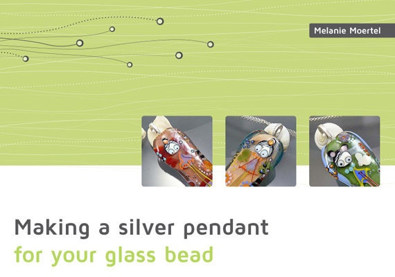Melanie Moertel Lampwork Beads - Tutorial making a silver pendant for glass beads - English Version