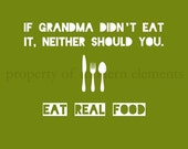 Printable Green Food Typography - If Grandma Didn't Eat It, Neither Should You