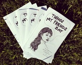 Things My Friends Say // Illustrated Quotes // ZINE