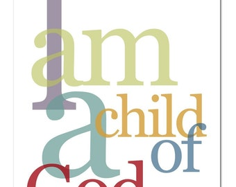 i am a child of god 8x10 print - multi