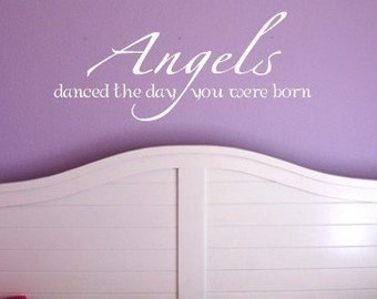 Angels danced the day you were born...Vinyl Lettering for wall