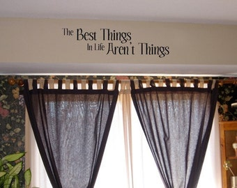 The Best Things In Life Aren't Things Vinyl Decal