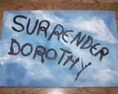 SALE      Surrender Dorothy  Floorcloth