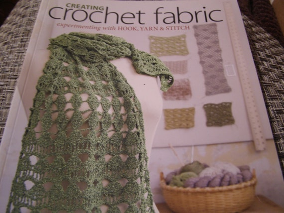 Creating Crochet Fabric - experimenting with Hook, Yarn and Stitch from Dora Ohrenstein Fabulous Book for Crocheters