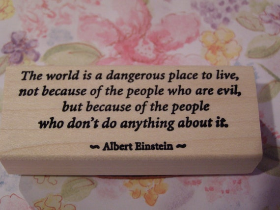 the world is a dangerous place albert einstein essay The political einstein:  and manifestos all show us a mind and heart intent on making the world a safer, saner place  read einstein's biting essay on the.