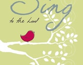 Sing to the Lord Christian Art - green art print