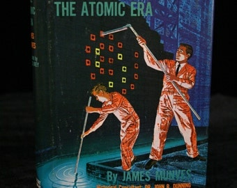 At The Opening of the Atomic Era  book James Munves 1960