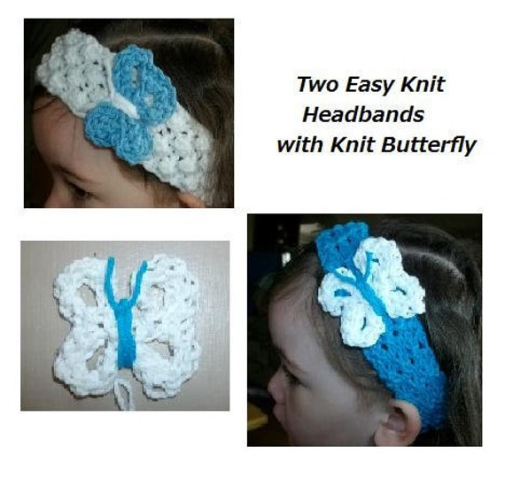 Two Easy Knit Headbands with Knit Butterfly Butterflies for Infant, Toddler, Children, Teens and Adults