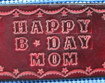 Leather Birthday Card For Mom. Hand Tooled and Dyed. Free Shipping
