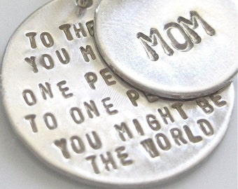 Inspirational Quote Necklace / To Mommy, My World - Sterling SIlver Version