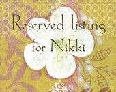 RESERVED LISTING for NIKKI