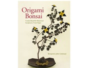 ORIGAMI BONSAI by Benjamin John Coleman from Tuttle Publishing
