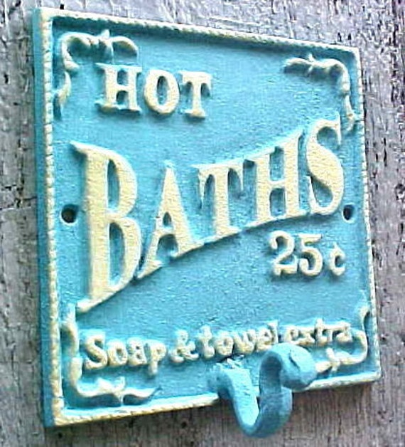 Shabby Chic Turquoise and Yellow Cast Iron Wall Hook  Advertising Hot Baths 25 Cents