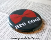 Bowties are Cool Dr Who Themed Pinback button