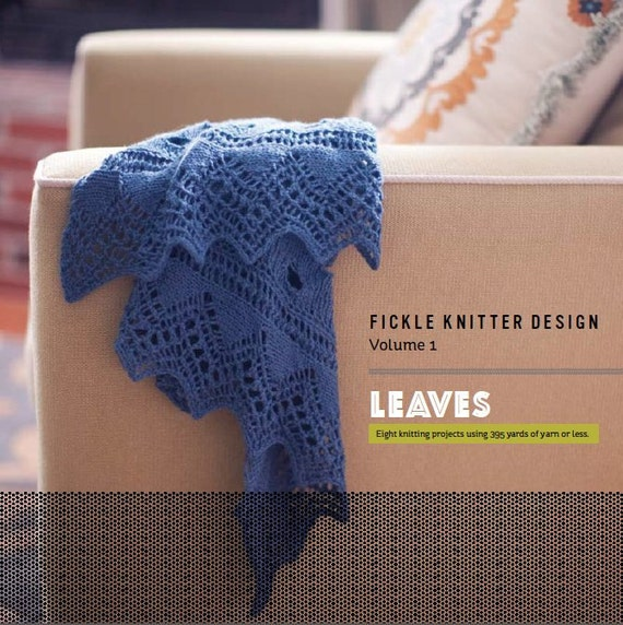 Leaves, Fickle Knitter Design Volume 1 Instant eBook Knitting Download PDF
