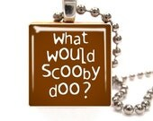 FREE SHIPPING OFFER - What would Scooby Doo (151) Handmade Scrabble Tile Pendant