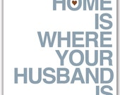 Mod Art Print - Home Is Where Your Husband Is - 5x7 inch - Steele Gray