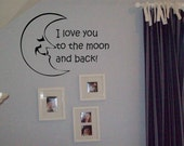 Wall Decal Quote I love you to the moon and back Wall Sticker Wall Transfer