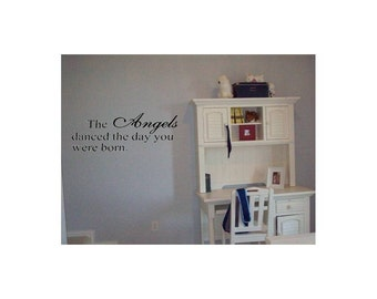 Wall Decal  The Angels Danced the Day You Were Born