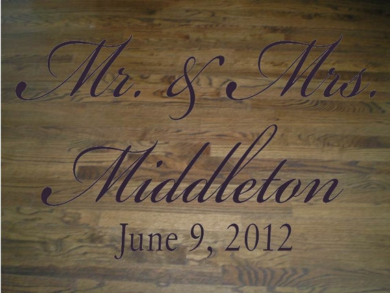 Wall Decal Quote Floor Decal Wedding Dance Floor Elegant Script Mr and Mrs and Name with Wedding Date