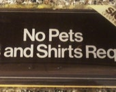 """Vintage 80s Rubbermaid  """"No Pets  Shoes And Shirts Required"""" Wall Sign"""