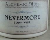 Nevermore - Body Whip - Blackberry Wine, Wild Herbs, Freshly Dug Earth