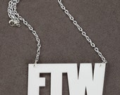 FTW - For the Win White Laser Cut Acrylic Text Necklace