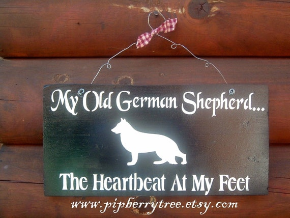 Hand Painted Wooden Sign - MY Old German Shepherd.The Heartbeat At My Feet