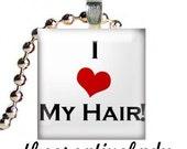 I Love My Hair Pendant