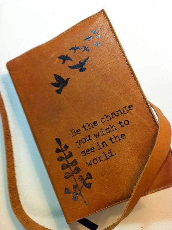 leather journal sketchbook custom handprinted for you be the change you wish to see in the world