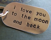 Hand Stamped Keychain...i love you to the moon and back