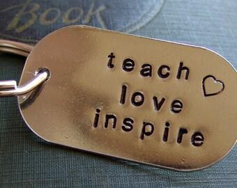 Hand Stamped Keychain...teach, love, inspire