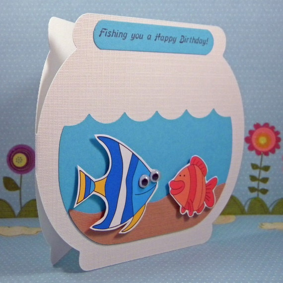 Birthday Card Fishing You A Happy One Fish Bowl Shaped – Fish Birthday Card