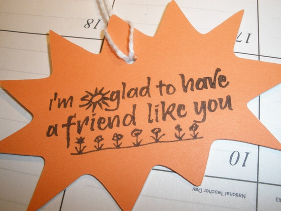 Message Gift Tags ( Set of 6 ) with the message ( I'm So Glad To Have A Friend Like You )