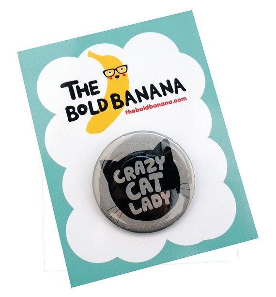 "Crazy Cat Lady Pin Button - LARGE 2 1/4"" Button"