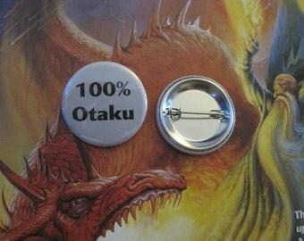 100 percent Otaku Pin Button / Badge 1 1/4 Inch