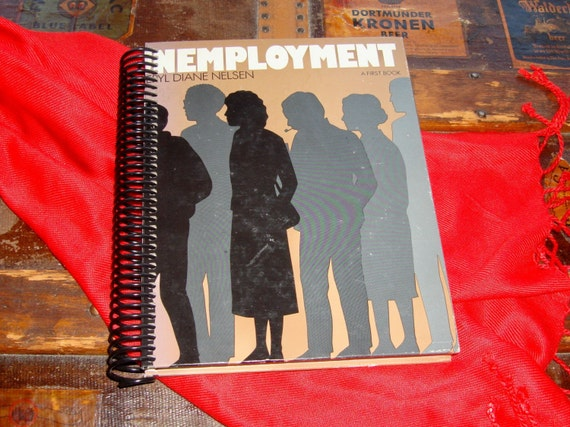 Unemployment , Converted Vintage Book into Journal\/Sketchbook