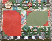 Our Story Two Page 12 x12 Premade Scrapbook Layout
