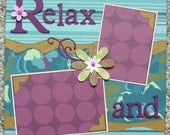 Relax and Enjoy Two Page 1 2x 12 Premade Scrapbook Layout