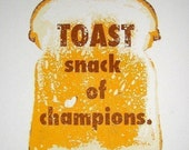 Toast Snack of Champions Original Signed Limited Edition Screenprint Print