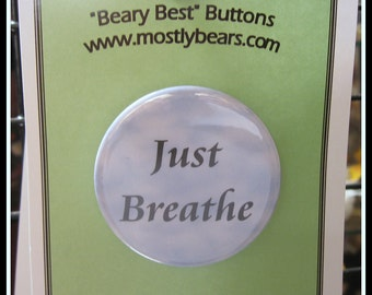 "2 1/4"" pinback button Just Breathe"