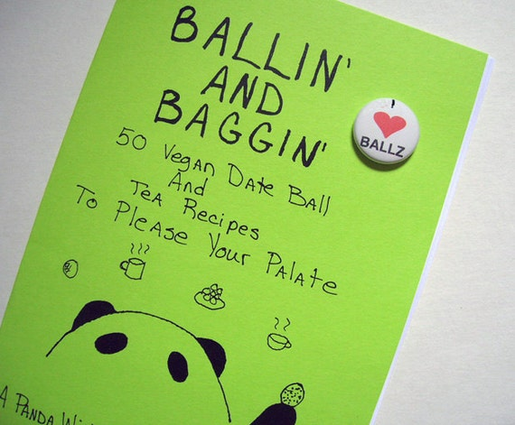 Clearance Sale Ballin' and Baggin' 50 Vegan Date Ball and Tea Recipes Zine & Pin