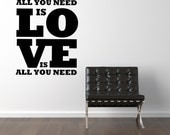 All you need is love - Vinyl Wall Decals Stickers Art Graphics Words Lettering vinyl wall decal (large)
