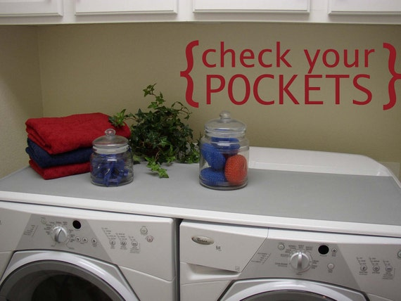 Laundry Room check your pockets- Vinyl Wall Decals Stickers Art Graphics Words Lettering vinyl wall decal (small)