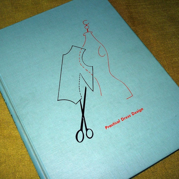 Practical Dress Design by Mabel Erwin  - Pattern Making and Fitting Book