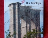 OUR BROOKLYN - A Photographic Tour