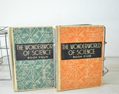 1940s vintage pair of childrens Science Books--The Wonderworld of Science...