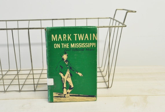 FIRST edition vintage book--Mark Twain on the Mississippi Earl Miers FIRST EDITION copyright 1950s