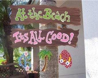 Tropical At The Beach It's All Good Wood Sign