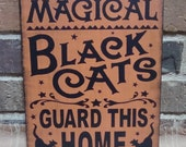 Magical Black Cats Guard This Home Handpainted wood Sign